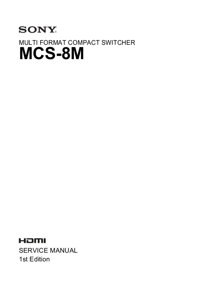 MULTI FORMAT COMPACT SWITCHER MCS-8M SERVICE MANUAL 1st Edition