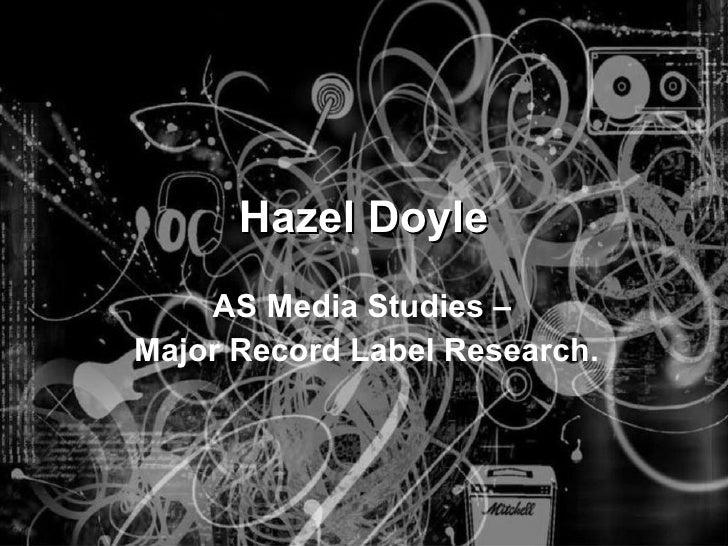 Hazel Doyle AS Media Studies –  Major Record Label Research.