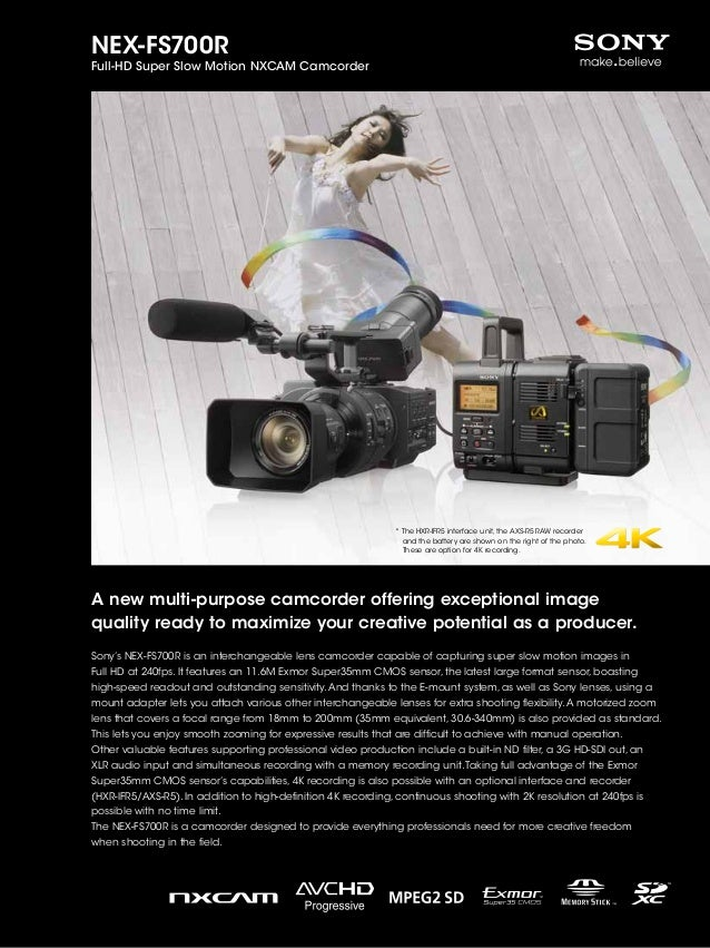 NEX-FS700R Full-HD Super Slow Motion NXCAM Camcorder A new multi-purpose camcorder offering exceptional image quality read...