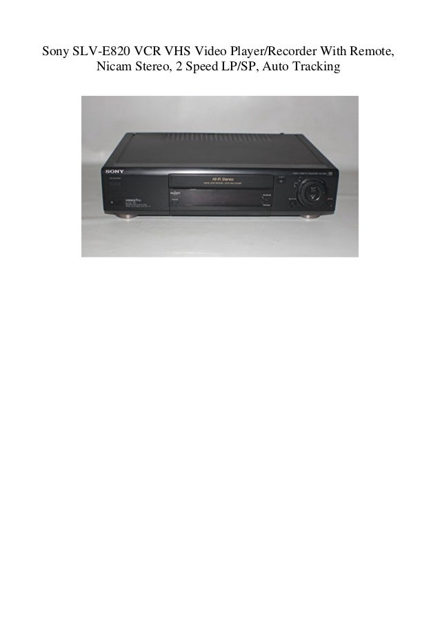 Sony SLV-E820 VCR VHS Video PlayerRecorder With Remote Nicam