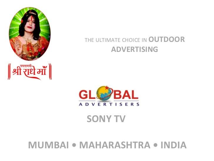 SONY TV    MUMBAI • MAHARASHTRA • INDIA THE ULTIMATE CHOICE IN  OUTDOOR ADVERTISING