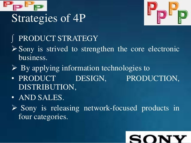 sony ericsson objectives Sony ericsson's business strategy 4334 words | 18 pages business strategy task 1: the role that objectives play in the process of strategic planning strategic planning is the process of developing and maintaining a strategic fit between the organisation's objectives and resources and the changing market opportunities.