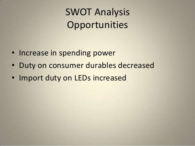 strength weakness opportunities threats of videocon Swot analysis identifying your strengths, weaknesses, opportunities, and threats a swot analysis is a term used to describe a tool that is effective in identifying your strengths and weaknesses, and for examining the opportunities and threats you facewhile it is a basic.