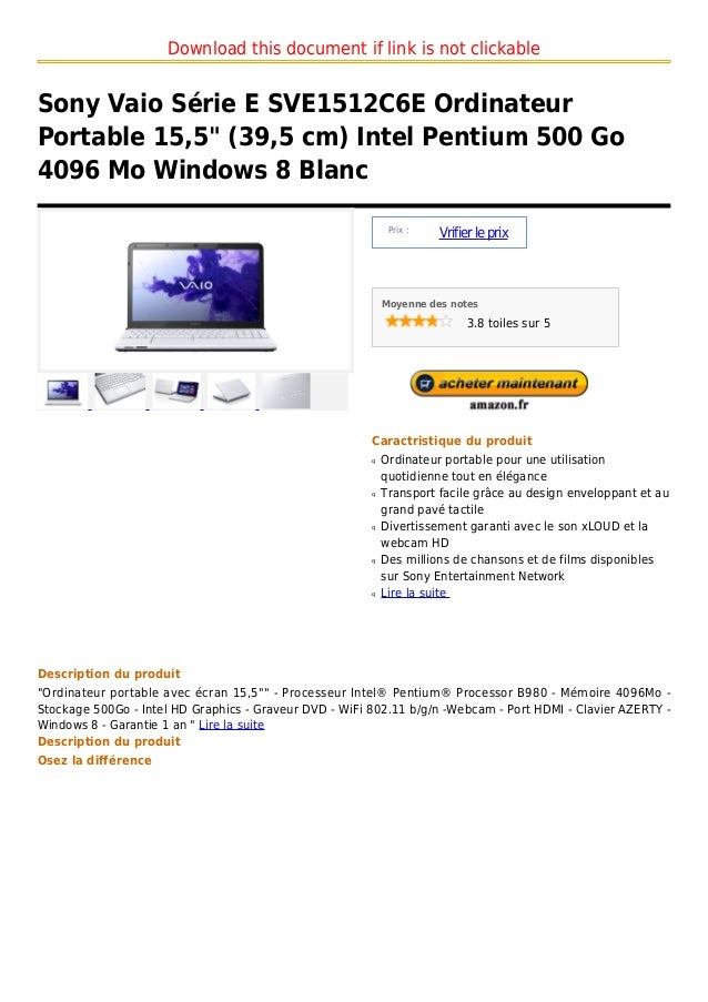 "Download this document if link is not clickableSony Vaio Série E SVE1512C6E OrdinateurPortable 15,5"" (39,5 cm) Intel Penti..."