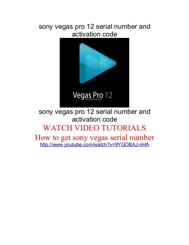 sony vegas pro 12 serial number andactivation codesony vegas pro 12 serial number andactivation codeWATCH VIDEO TUTORIALSH...