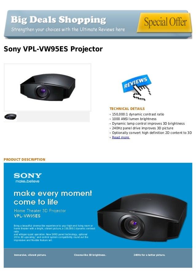 Sony VPL-VW95ES ProjectorTECHNICAL DETAILS150,000:1 dynamic contrast ratioq1000 ANSI lumen brightnessqDynamic lamp control...