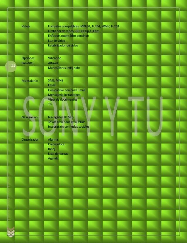 Video:         Formatos compatibles: MPEG4, H.264, WMV, H.263                                            Grabador de vídeo...