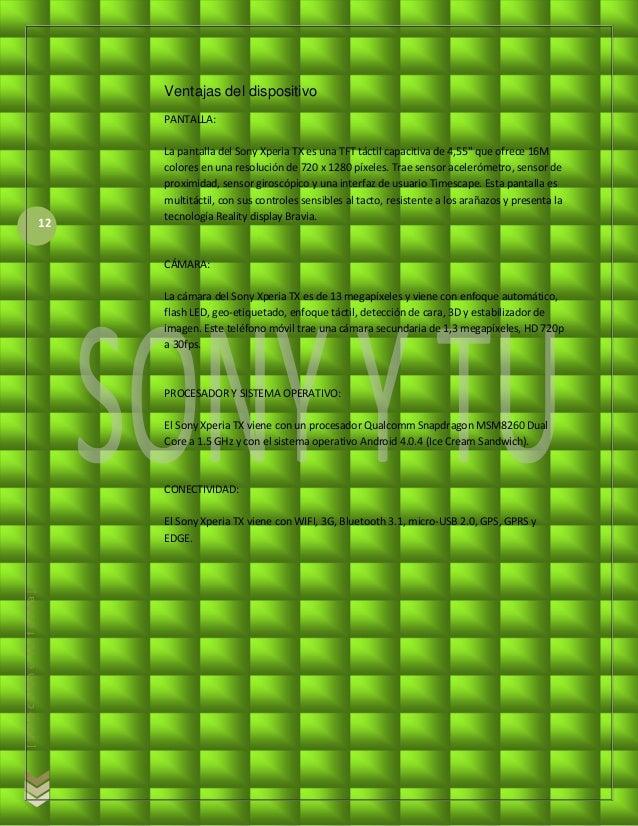 Ventajas del dispositivo                             PANTALLA:                             La pantalla del Sony Xperia TX ...