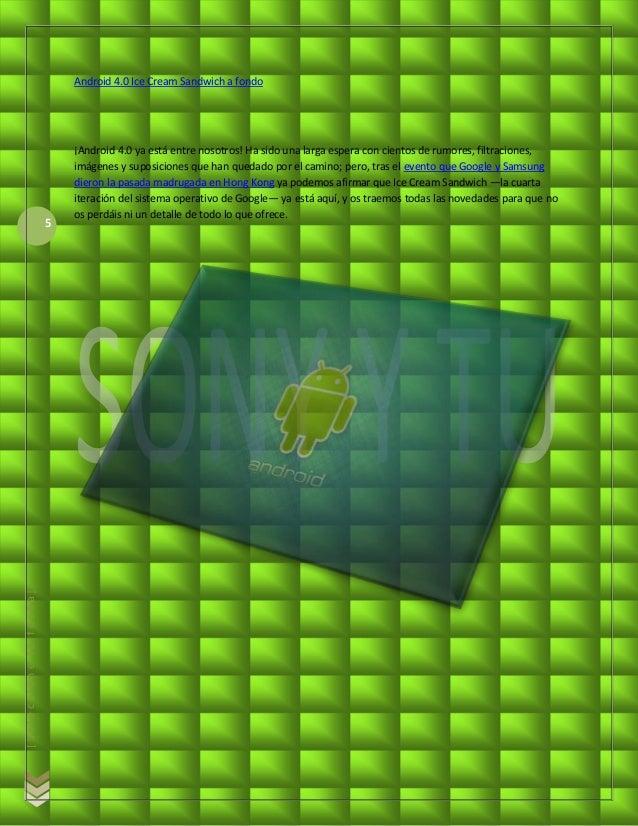 Android 4.0 Ice Cream Sandwich a fondo                            ¡Android 4.0 ya está entre nosotros! Ha sido una larga e...