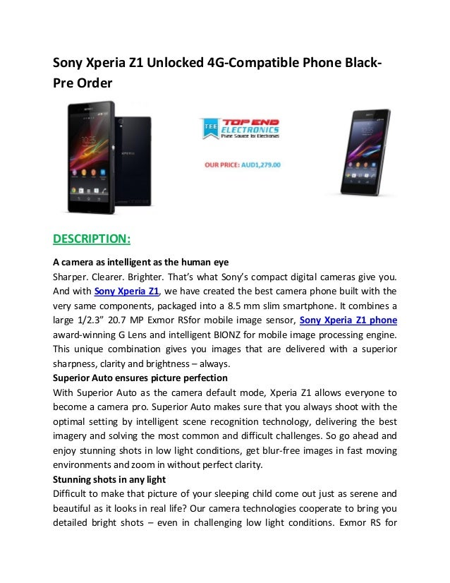 Sony Xperia Z1 Unlocked 4G-Compatible Phone Black- Pre Order DESCRIPTION: A camera as intelligent as the human eye Sharper...