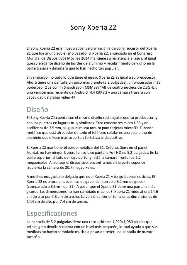 Sony Xperia Z2 El Sony Xperia Z2 es el nuevo súper celular insignia de Sony, sucesor del Xperia Z1 que fue anunciado el añ...