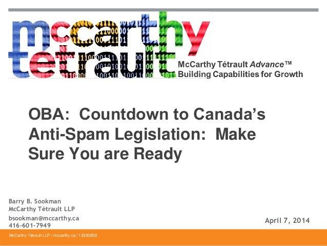 McCarthy Tétrault LLP / mccarthy.ca / 13300658 OBA: Countdown to Canada's Anti-Spam Legislation: Make Sure You are Ready B...