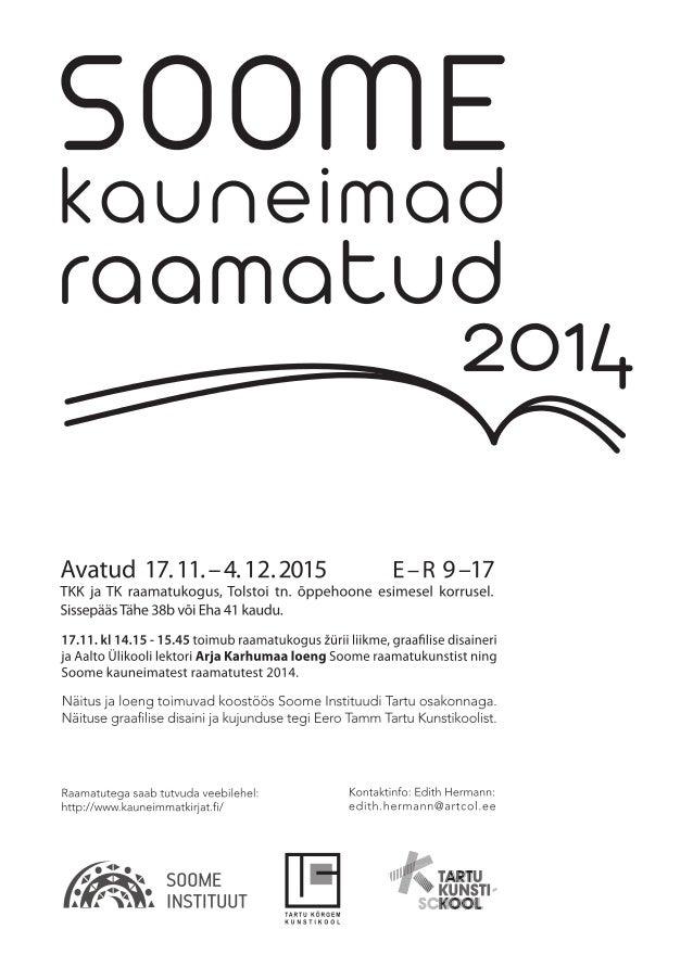 17. nov–4. dets. 2015 Olete oodatud näitusele TKK &TK raamatukogu Tolstoi tn. õppehoone Tähe 38b või Eha 41 kaudu Näitus t...