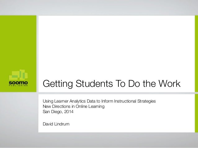 Getting Students To Do the Work  Using Learner Analytics Data to Inform Instructional Strategies  New Directions in Online...