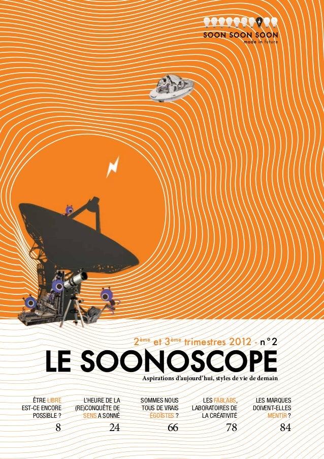 2ème et 3ème trimestres 2012 - n°2        LE SOONOSCOPE                 Aspirations d'aujourd'hui, styles de vie de demain...