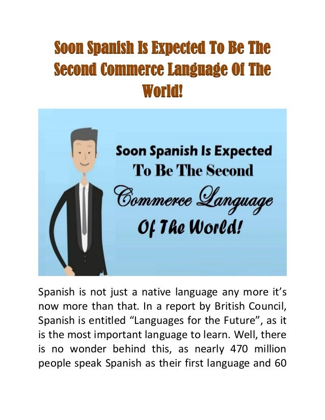 Soon Spanish Is Expected To Be The Second Commerce Language Of The Wo - World no 1 language