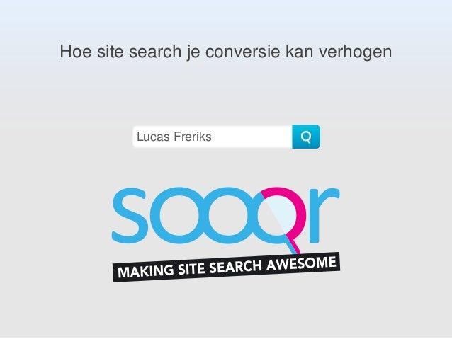 Hoe site search je conversie kan verhogen Lucas Freriks