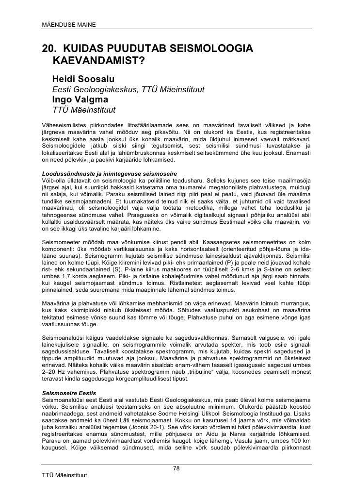 MÄENDUSE MAINE    20. KUIDAS PUUDUTAB SEISMOLOOGIA   KAEVANDAMIST?    Heidi Soosalu    Eesti Geoloogiakeskus, TTÜ Mäeinsti...