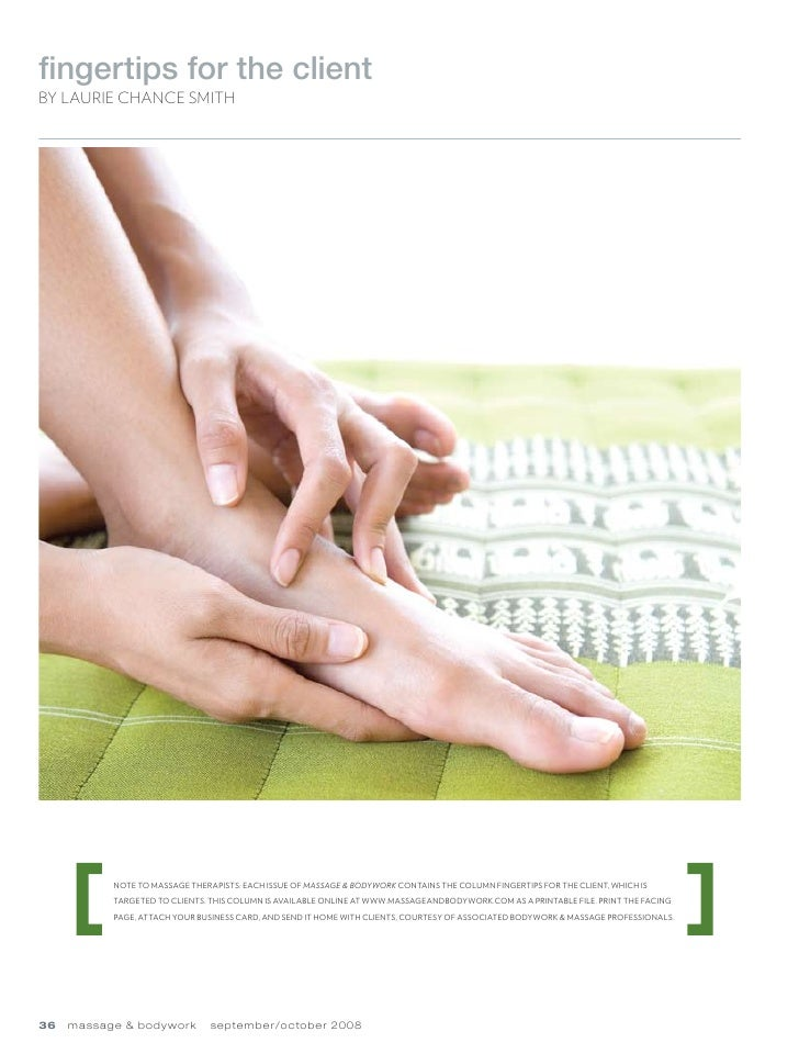 fingertips for the client By Laurie ChanCe Smith                Note to massage therapists: each issue of Massage & Bodywo...