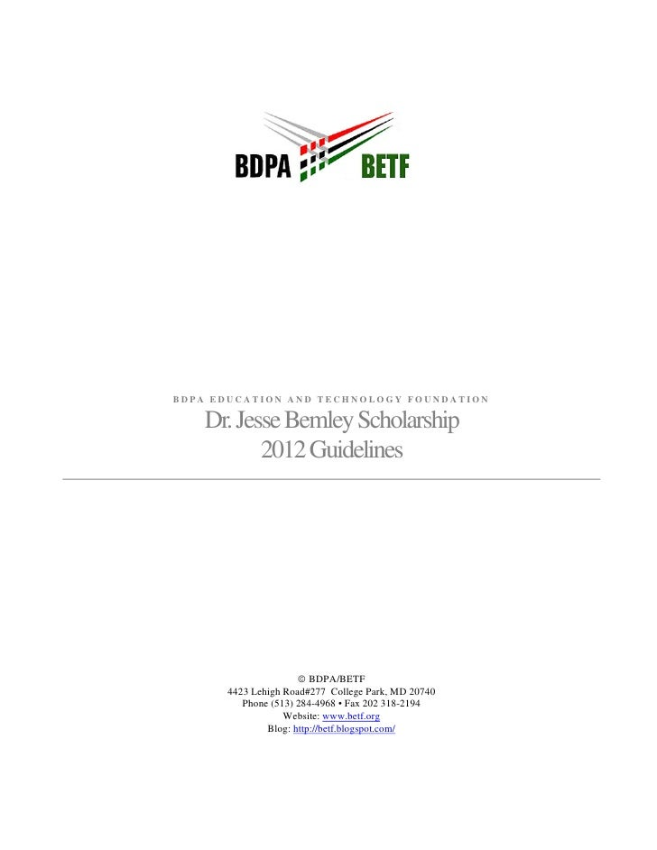 BDPA EDUCATION AND TECHNOLOGY FOUNDATION    Dr. Jesse Bemley Scholarship           2012 Guidelines                     © B...