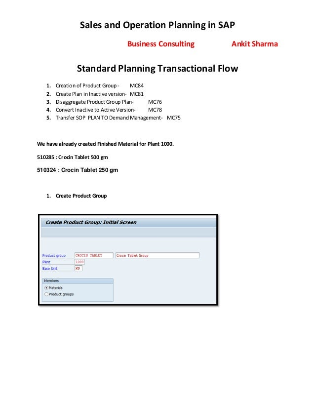 Sales and Operation Planning in SAP Business Consulting Ankit Sharma Standard Planning Transactional Flow 1. Creation of P...