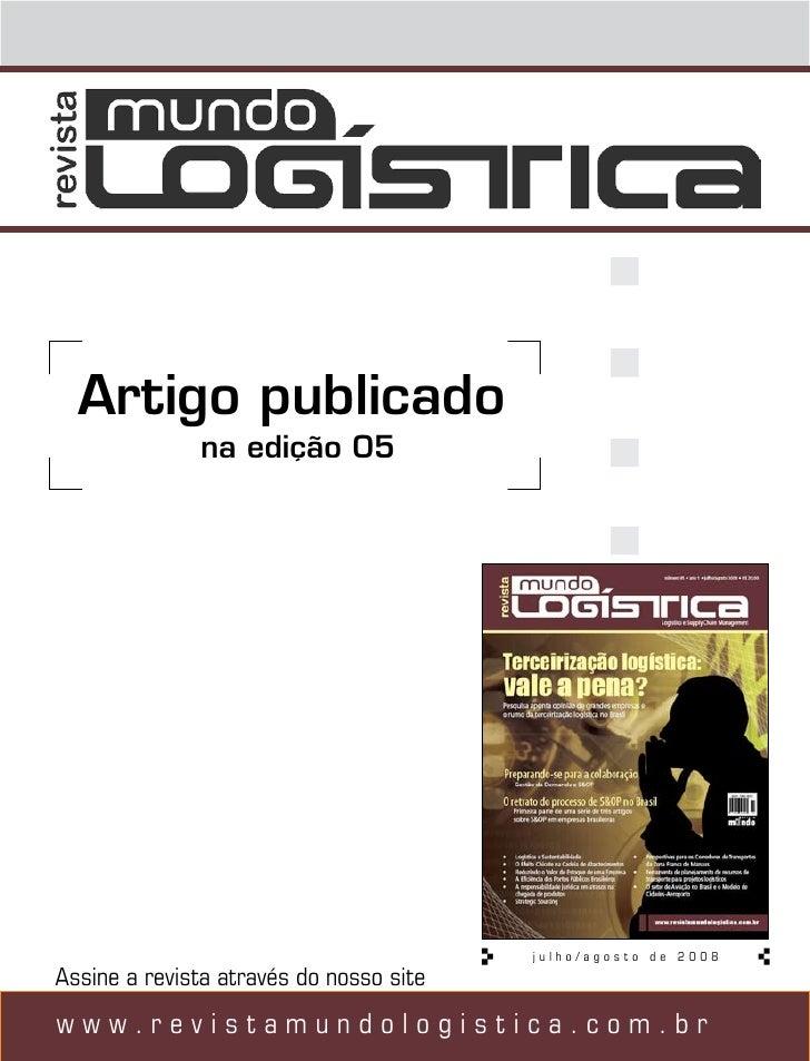 Artigo publicado              na edição 05                                         julho/agosto de 2008Assine a revista at...