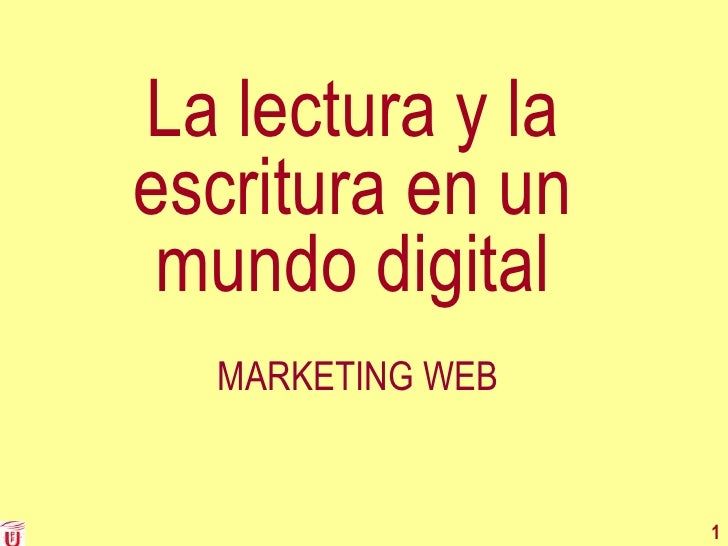 La lectura y la escritura en un  mundo digital   MARKETING WEB                     1
