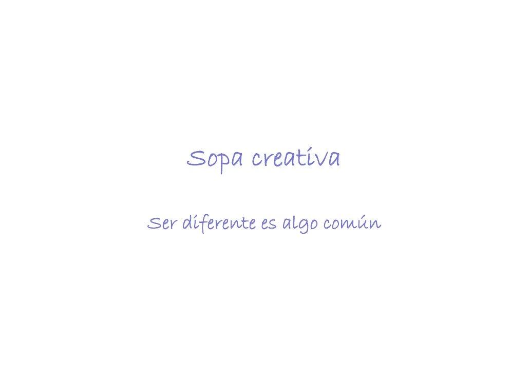 Sopa creativa  Ser diferente es algo común