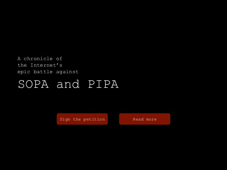 A chronicle ofthe Internet'sepic battle againstSOPA and PIPA             Sign the petition   Read more