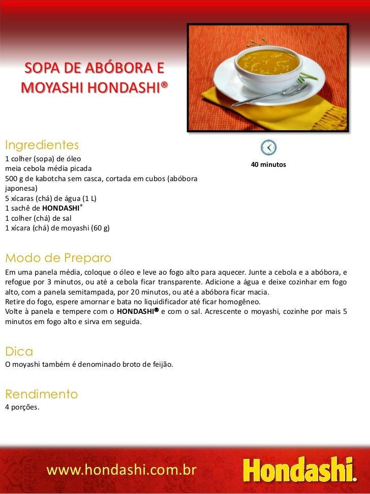 SOPA DE ABÓBORA E    MOYASHI HONDASHI®Ingredientes1 colher (sopa) de óleo                                                 ...