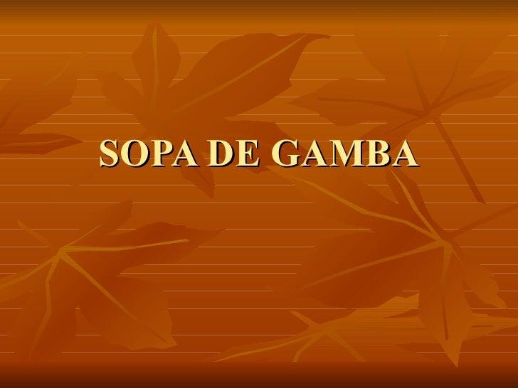 SOPA DE GAMBA
