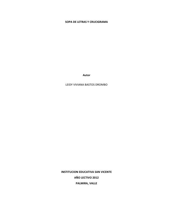 SOPA DE LETRAS Y CRUCIGRAMA              Autor  LEIDY VIVIANA BASTOS DROMBOINSTITUCION EDUCATIVA SAN VICENTE        AÑO LE...