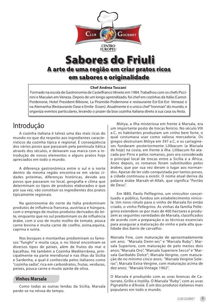 Sabores do Friuli                     A arte de uma região em criar pratos ricos                             em sabores e ...