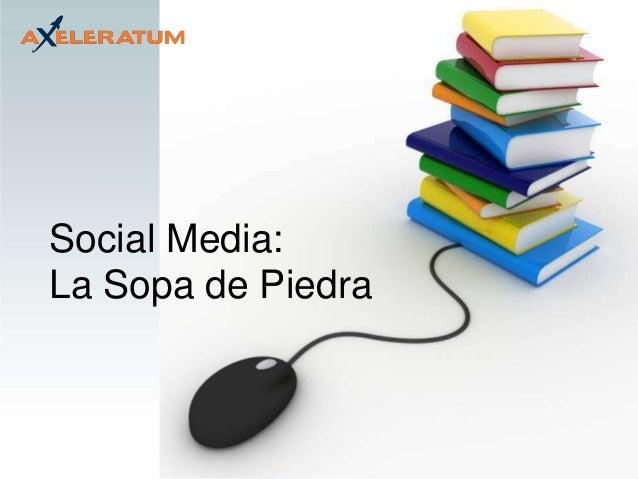 Social Media: La Sopa de Piedra