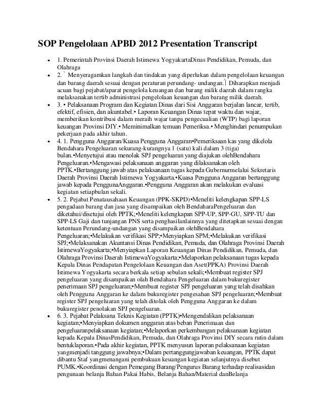 SOP Pengelolaan APBD 2012 Presentation Transcript    1. Pemerintah Provinsi Daerah Istimewa YogyakartaDinas Pendidikan, Pe...