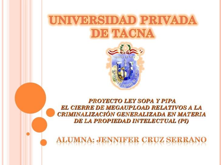 PROYECTO LEY SOPA Y PIPA EL CIERRE DE MEGAUPLOAD RELATIVOS A LA CRIMINALIZACIÓN GENERALIZADA EN MATERIA DE LA PROPIEDAD IN...