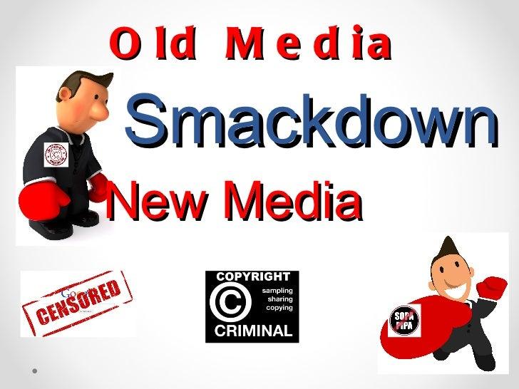 Old Media   Smackdown   New Media