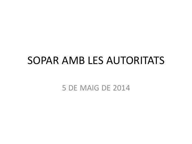 SOPAR AMB LES AUTORITATS 5 DE MAIG DE 2014
