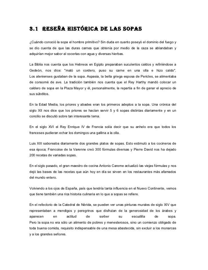 3.1 Reseña históRica de las sopas¿Cuándo conoció la sopa el hombre primitivo? Sin duda en cuanto poseyó el dominio del fue...