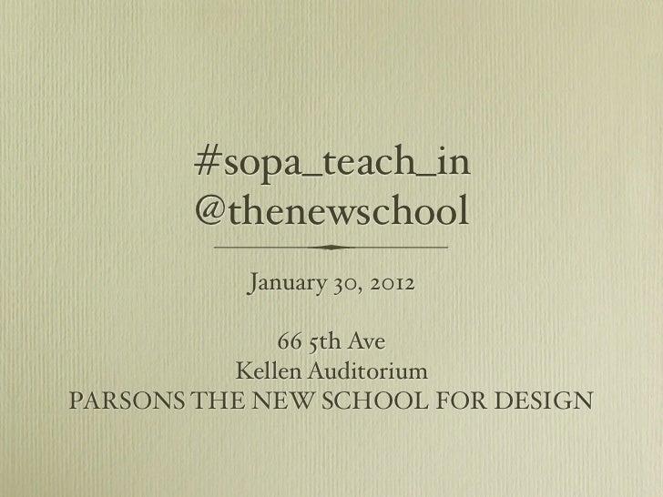 #sopa_teach_in       @thenewschool           January 30, 2012              66 5th Ave          Kellen AuditoriumPARSONS TH...