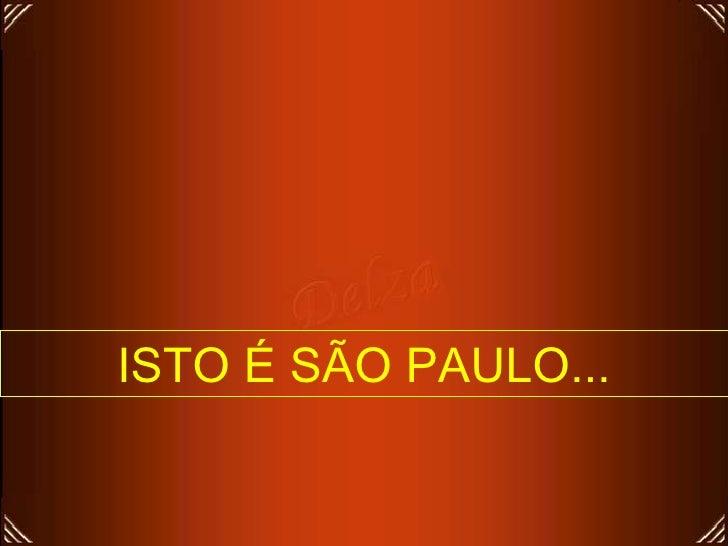 ISTO É SÃO PAULO...
