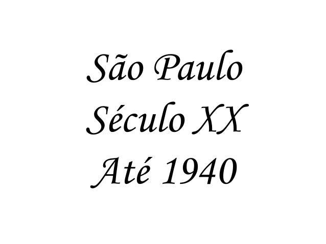São Paulo Século XX Até 1940