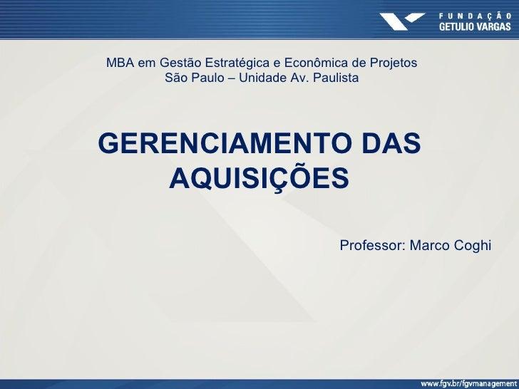 MBA em Gestão Estratégica e Econômica de Projetos        São Paulo – Unidade Av. PaulistaGERENCIAMENTO DAS   AQUISIÇÕES   ...