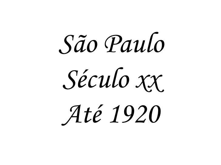 São PauloSéculo xxAté 1920