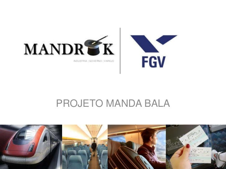 INDUSTRIA | GOVERNO | VAREJOPROJETO MANDA BALA