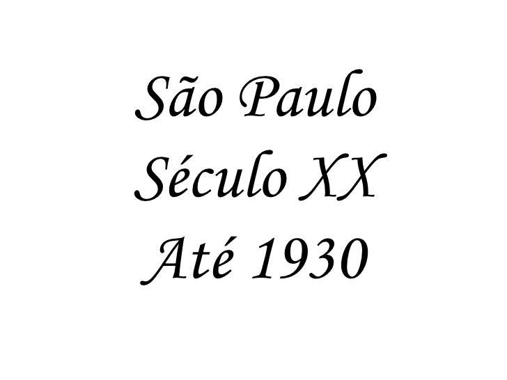 São Paulo Século XX Até 1930