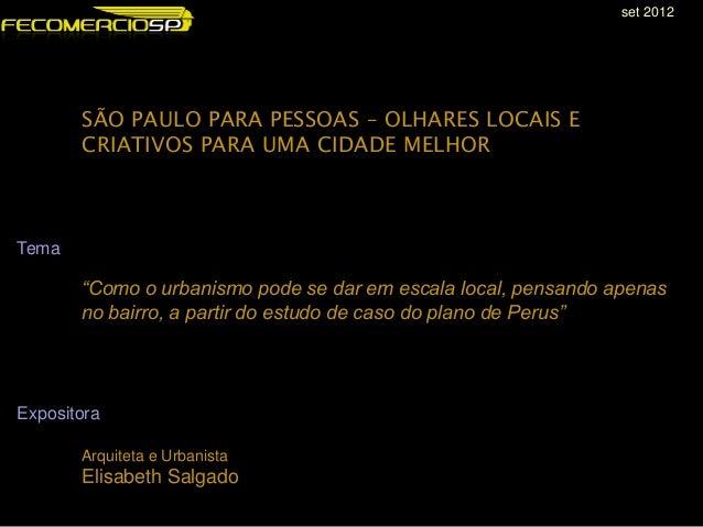 """SÃO PAULO PARA PESSOAS – OLHARES LOCAIS E CRIATIVOS PARA UMA CIDADE MELHOR """"Como o urbanismo pode se dar em escala local, ..."""