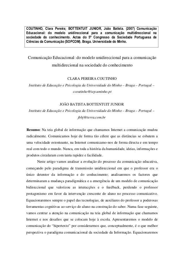 COUTINHO, Clara Pereira; BOTTENTUIT JUNIOR, João Batista. (2007) ComunicaçãoEducacional: do modelo unidireccional para a c...