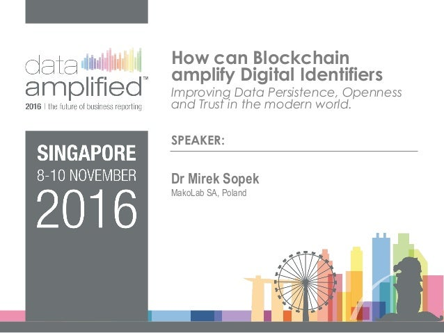 SPEAKER: How can Blockchain amplify Digital Identifiers Improving Data Persistence, Openness and Trust in the modern world...