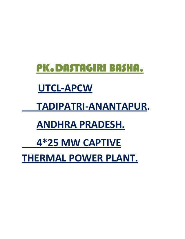 PK.DASTAGIRI BASHA.  UTCL-APCW  TADIPATRI-ANANTAPUR.  ANDHRA PRADESH.  4*25 MW CAPTIVETHERMAL POWER PLANT.